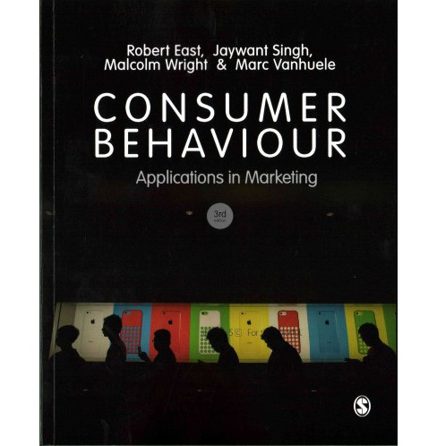Consumer Behaviour : Applications in Marketing (Paperback) (Robert East & Jaywant Singh & Malcolm Wright - image 1 of 1