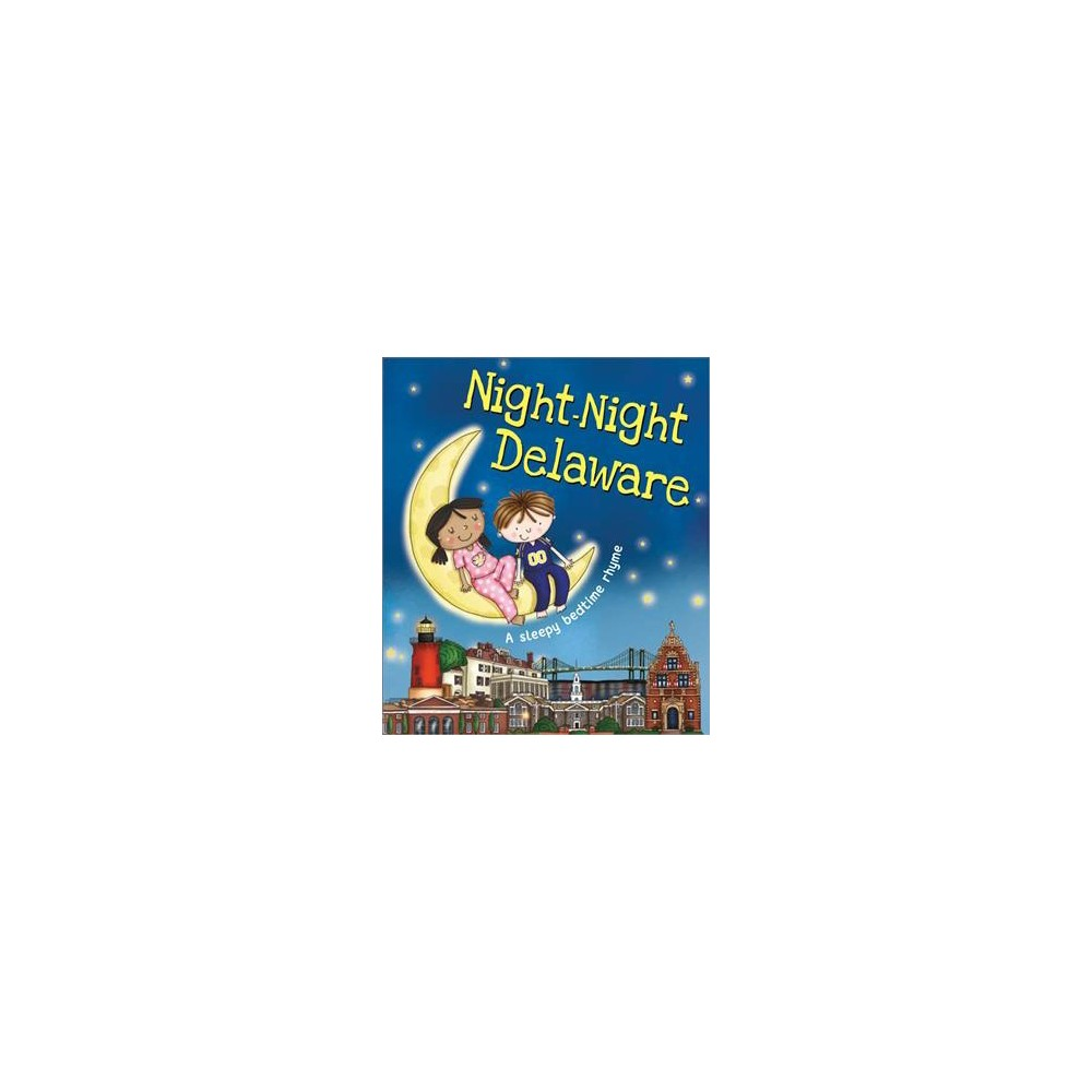 Night-Night Delaware - by Katherine Sully (Hardcover)