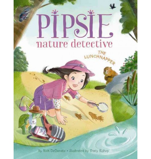 Pipsie, Nature Detective : The Lunchnapper (School And Library) (Rick Dedonato) - image 1 of 1