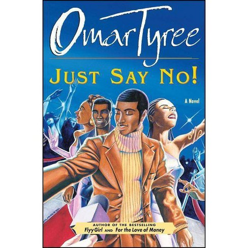 Just Say No! - by  Omar Tyree (Paperback) - image 1 of 1