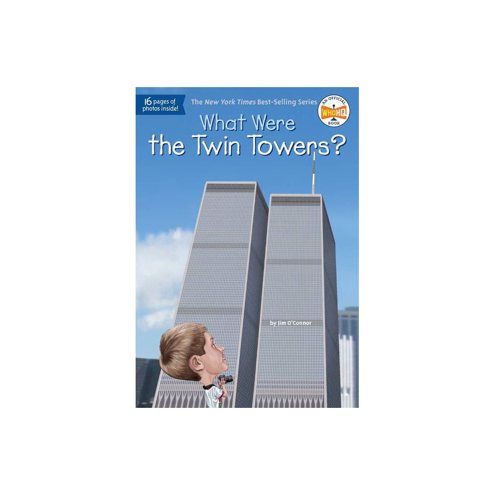 What Were The Twin Towers What Was Paperback By Jim O Connor