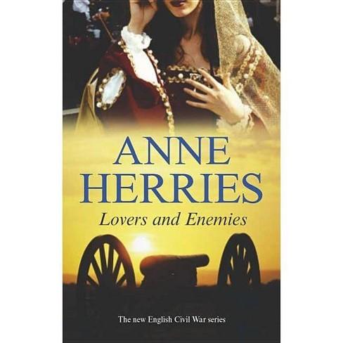 Lovers and Enemies - (Civil War) by  Anne Herries (Paperback) - image 1 of 1