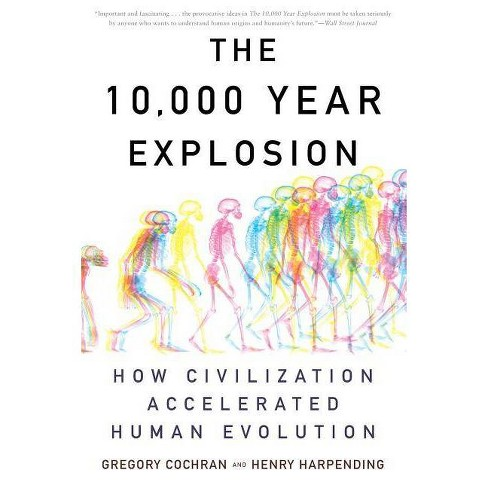 The 10,000 Year Explosion - by  Gregory Cochran & Henry Harpending (Paperback) - image 1 of 1