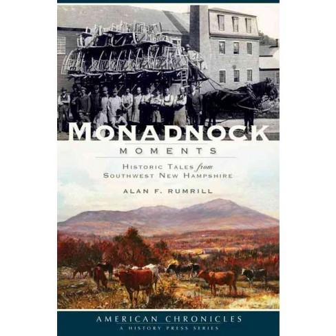 Monadnock Moments: Historic Tales from Southwest New Hampshire - image 1 of 1