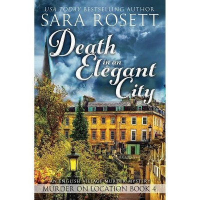 Death in an Elegant City - (Murder on Location) 2nd Edition by  Sara Rosett (Paperback)