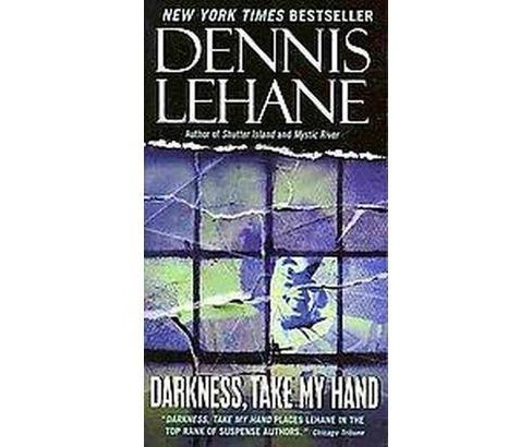 Darkness, Take My Hand (Reprint) (Paperback) (Dennis Lehane) - image 1 of 1