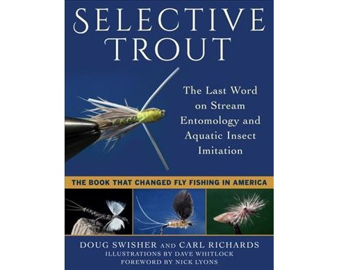 Selective Trout : The Last Word on Stream Entomology and Aquatic Insect Imitation (Reprint) (Paperback) - image 1 of 1