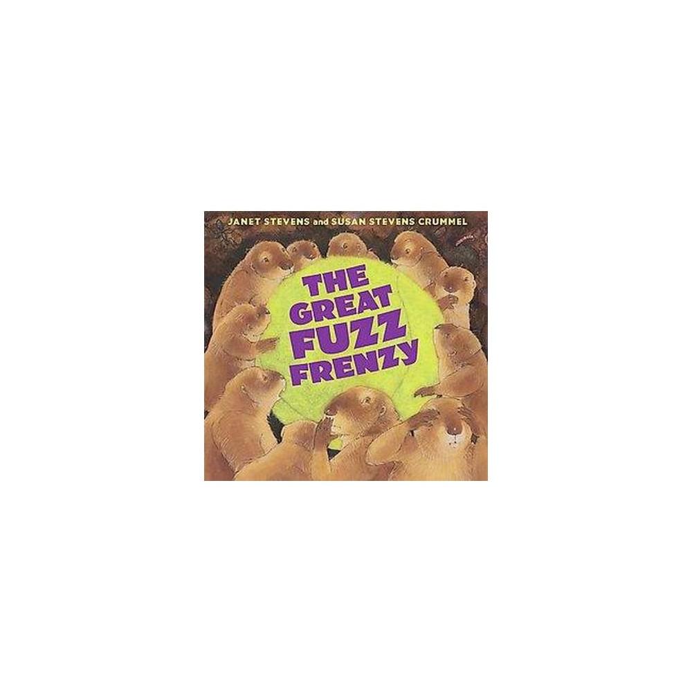 Great Fuzz Frenzy (School And Library) (Janet Stevens & Susan Stevens Crummel)