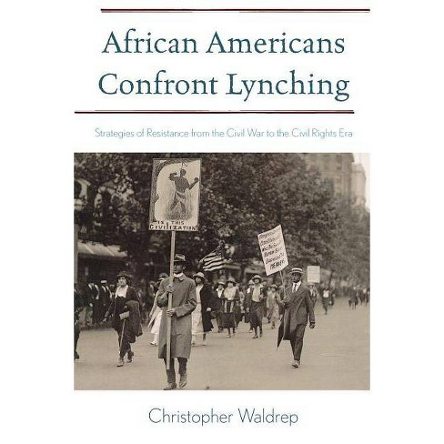 African Americans Confront Lynching - (African American History (Rowman & Littlefield)) (Paperback) - image 1 of 1