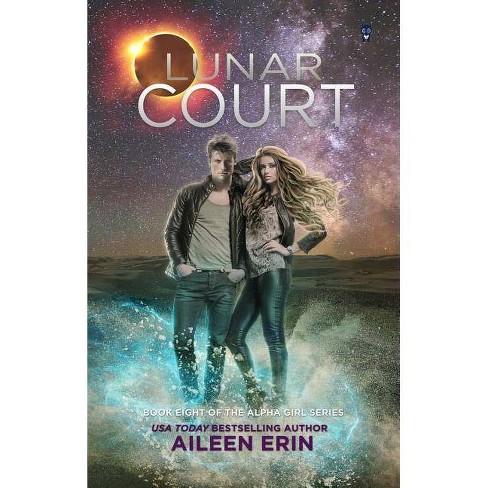 Lunar Court - (Alpha Girls) by  Aileen Erin (Paperback) - image 1 of 1