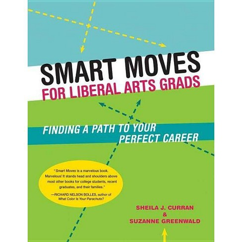 Smart Moves for Liberal Arts Grads - by  Sheila Curran & Suzanne Greenwald (Paperback) - image 1 of 1