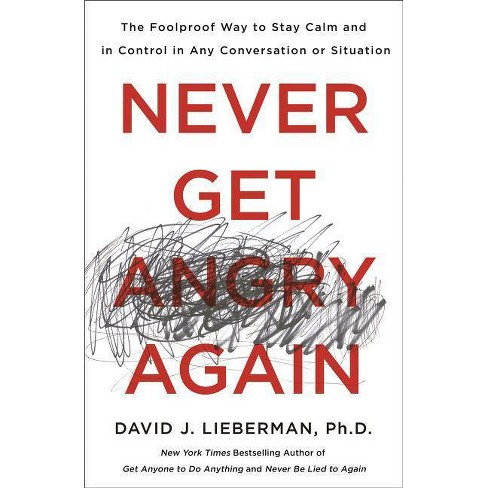 Never Get Angry Again - by  David J Lieberman (Paperback) - image 1 of 1
