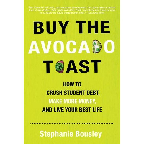 Buy the Avocado Toast - by  Stephanie Bousley (Paperback) - image 1 of 1