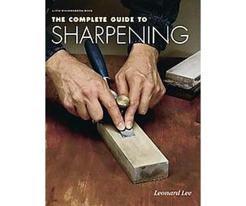Complete Guide to Sharpening (Paperback) (Leonard Lee) - image 1 of 1