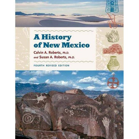A History of New Mexico, 4th Revised Edition - 4 Edition by  Calvin A Roberts & Susan A Roberts - image 1 of 1