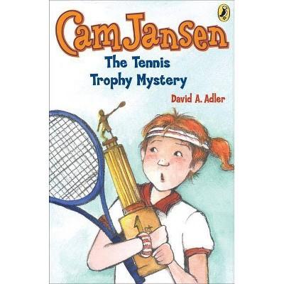 CAM Jansen and the Tennis Trophy Mystery #23 - (Cam Jansen) by  David A Adler (Paperback)