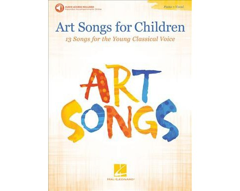 Art Songs for Children : 13 Songs for the Young Classical Voice, With Recorded Piano Accompaniments - image 1 of 1