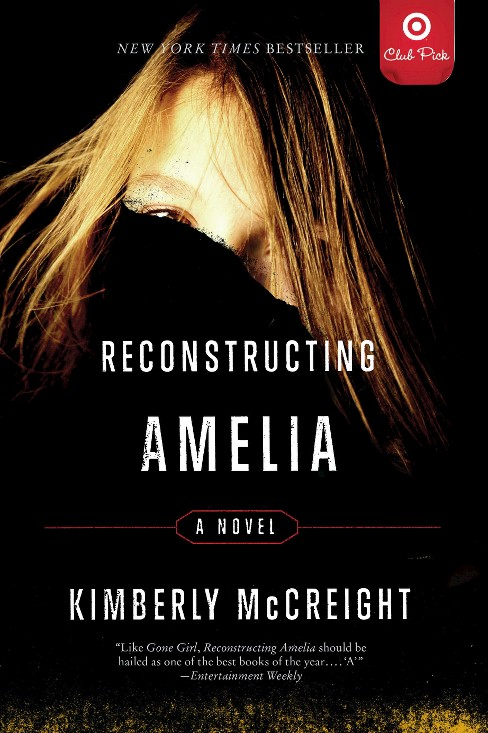 Reconstructing Amelia: A Novel (Target Club Pick Dec 2013) (Paperback) by Kimberly Mccreight - image 1 of 2