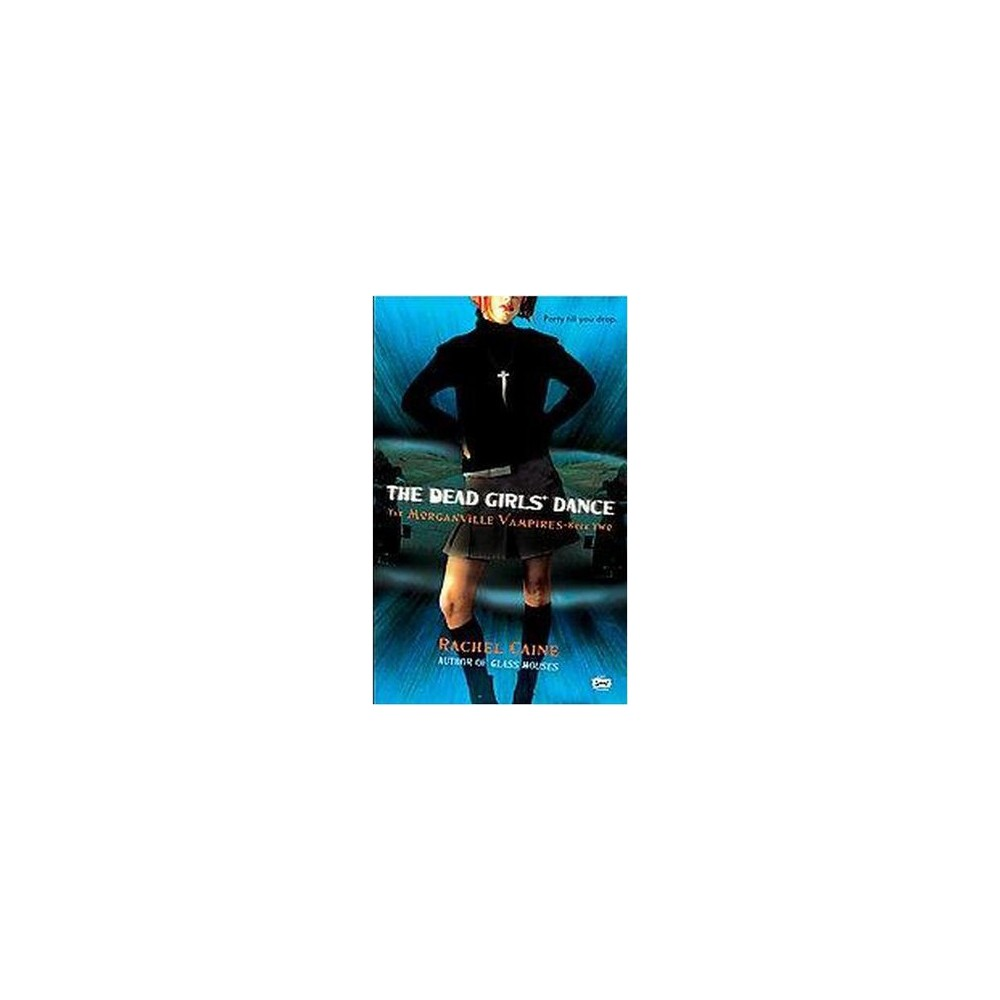 Dead Girls' Dance (Paperback) (Rachel Caine)