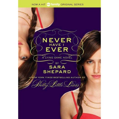 Never Have I Ever - (Lying Game) by  Sara Shepard (Paperback) - image 1 of 1