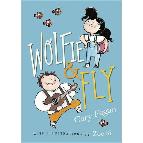 Wolfie and Fly - by  Cary Fagan (Hardcover) - image 1 of 1