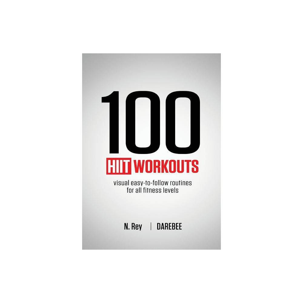 100 Hiit Workouts By N Rey Paperback