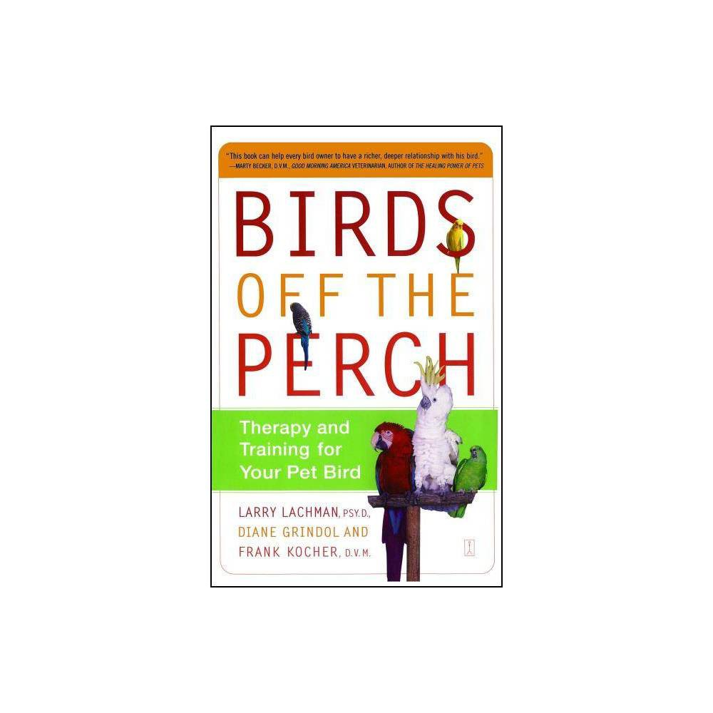 Birds Off The Perch By Larry Lachman Diane Grindol Frank Kocher Paperback