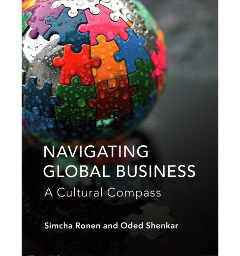 Navigating Global Business : A Cultural Compass (Paperback) (Simcha Ronen & Oded Shenkar) - image 1 of 1