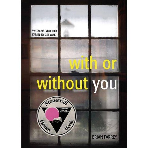 With or Without You - by  Brian Farrey (Paperback) - image 1 of 1