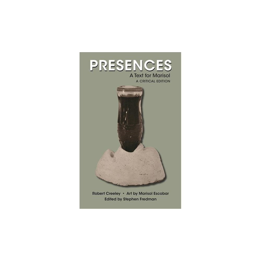 Presences : A Text for Marisol - Critical by Robert Creeley (Hardcover)
