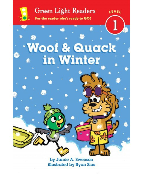 Woof & Quack in Winter -  (Green Light Readers. Level 1) by Jamie A. Swenson (Hardcover) - image 1 of 1