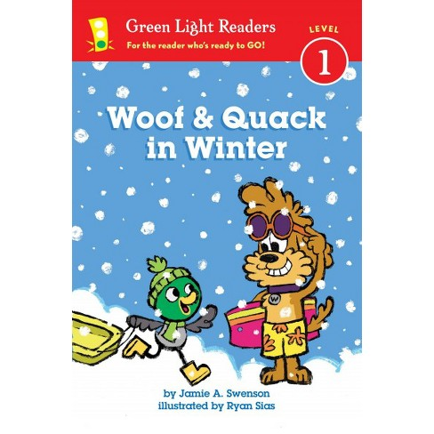 Woof and Quack in Winter - (Green Light Readers Level 1) by  Jamie Swenson (Paperback) - image 1 of 1