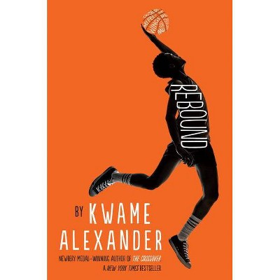 Rebound - (Crossover) by Kwame Alexander (Hardcover)