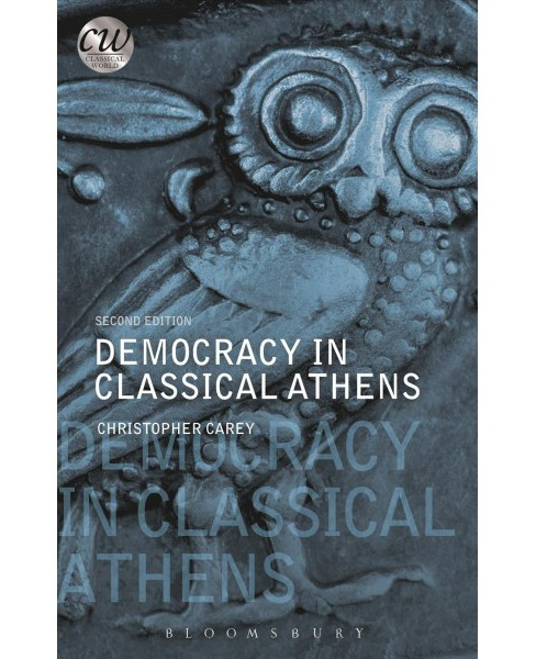 Democracy in Classical Athens (Paperback) (Christopher Carey) - image 1 of 1