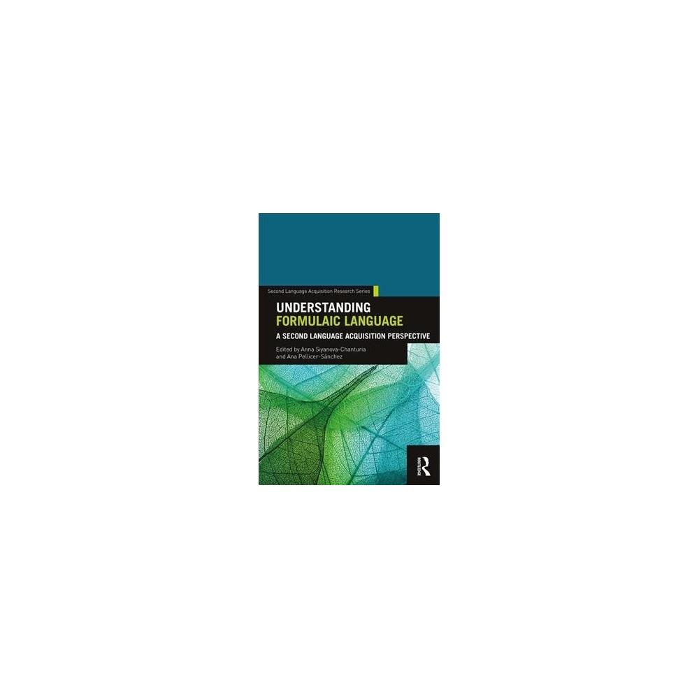 Understanding Formulaic Language : A Second Language Acquisition Perspective - (Paperback)