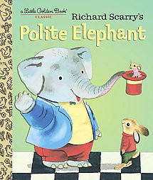 Richard Scarry's Polite Elephant (Hardcover)