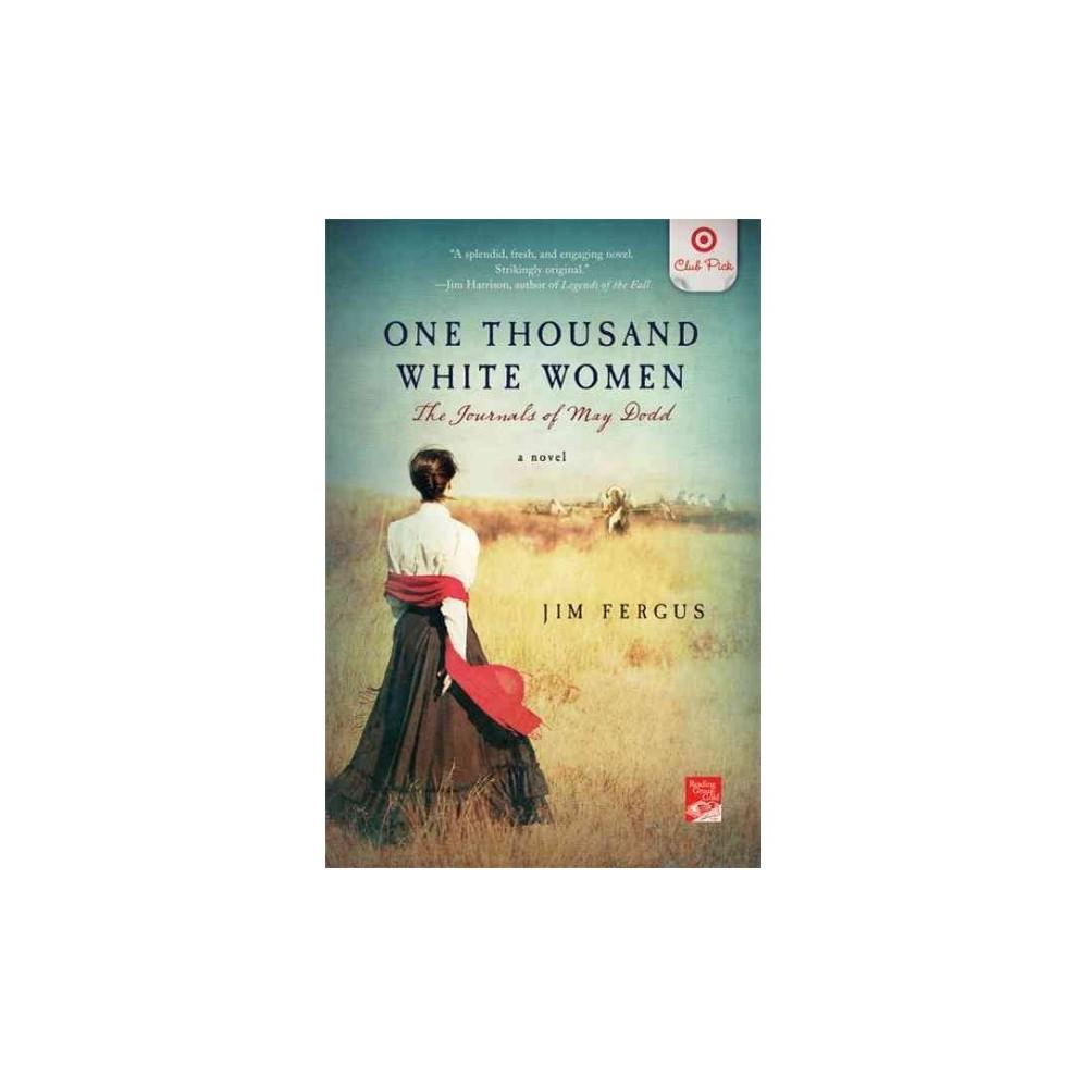 Target Club Pick July 2011: One Thousand White Women by Jim Fergus (Paperback)