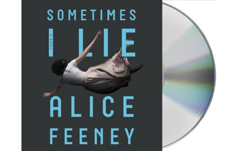 Sometimes I Lie -  Unabridged by Alice Feeney (CD/Spoken Word) - image 1 of 1