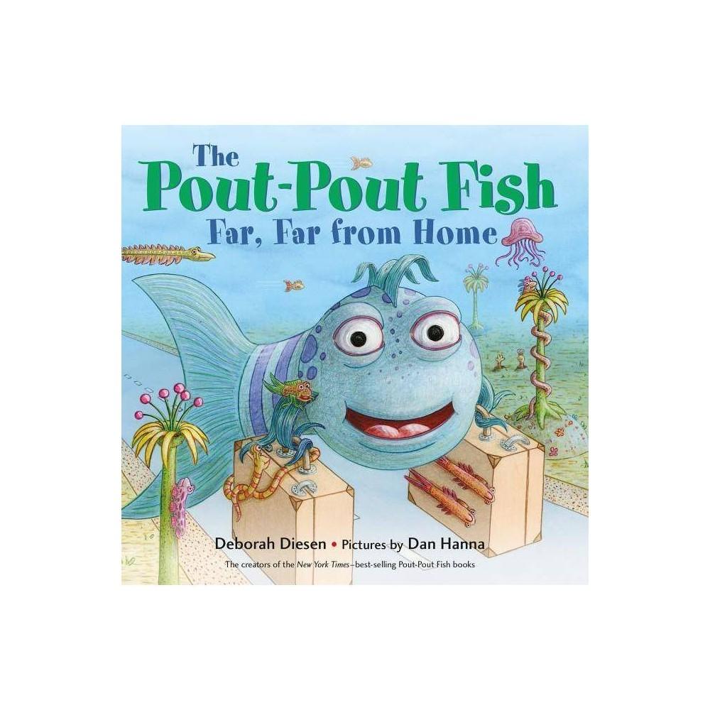 The Pout Pout Fish Far Far From Home Pout Pout Fish Adventure By Deborah Diesen Board Book