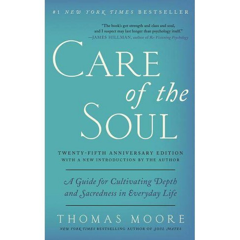 Care of the Soul, Twenty-Fifth Anniversary Ed - by  Thomas Moore (Paperback) - image 1 of 1