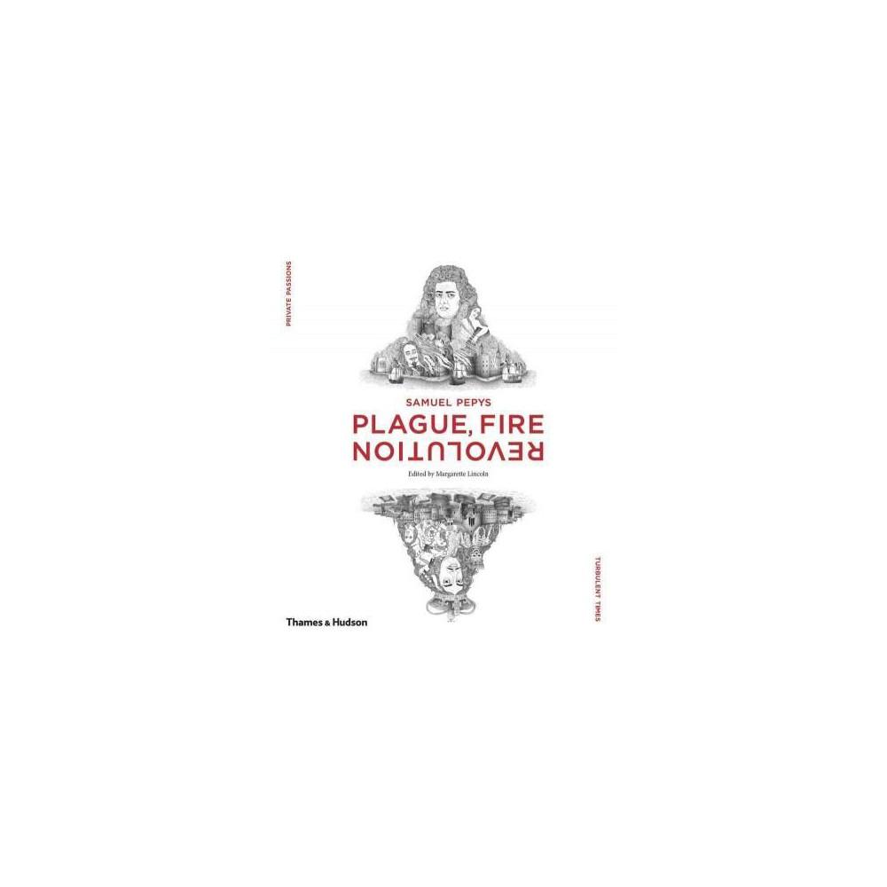 Samuel Pepys : Plague, Fire, Revolution (Hardcover)