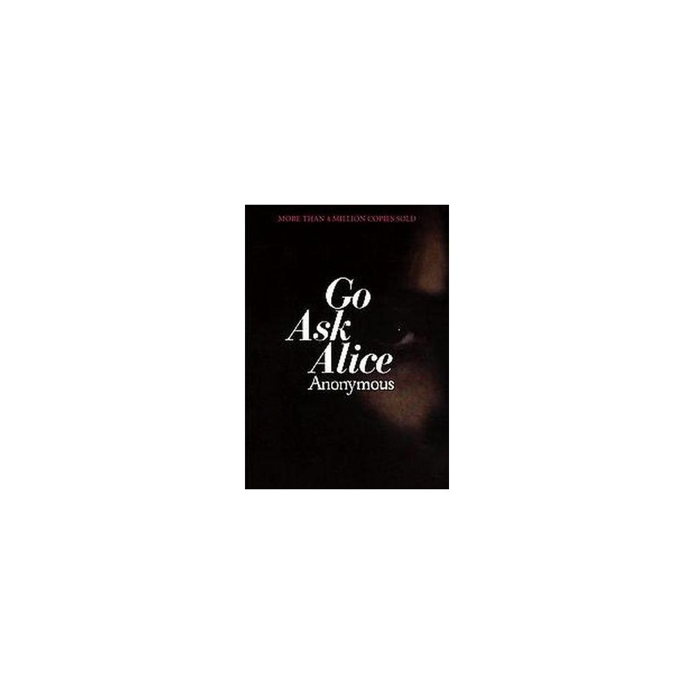 Go Ask Alice (Reprint) (Paperback) by Anonymous