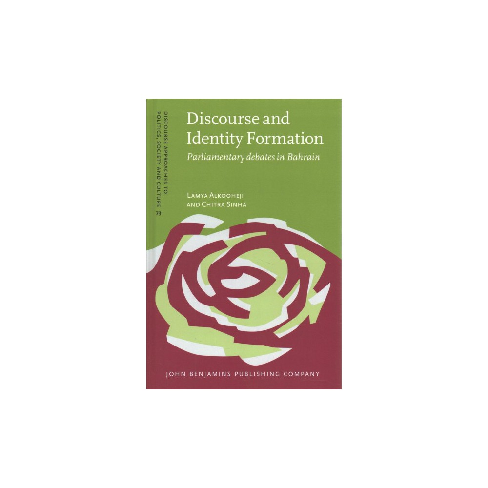 Discourse and Identity Formation : Parliamentary Debates in Bahrain (Hardcover) (Lamya Alkooheji &