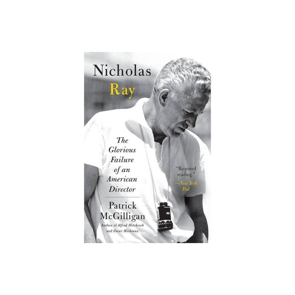Nicholas Ray By Patrick Mcgilligan Paperback