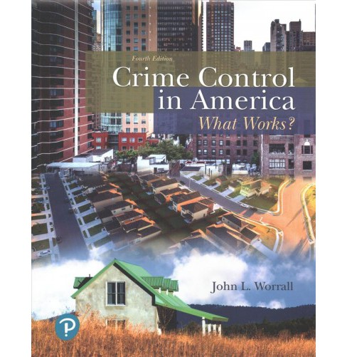 Crime Control in America : What Works? (Paperback) (John L. Worrall). - image 1 of 1