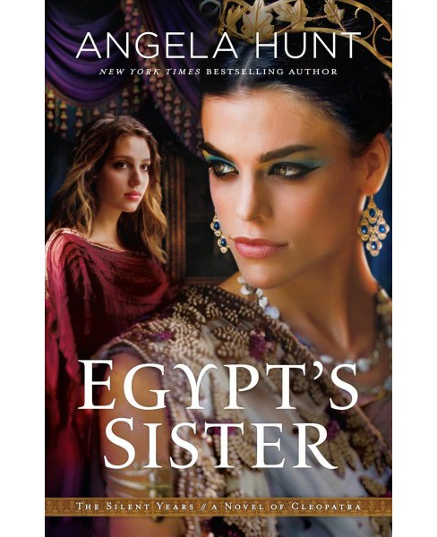 Egypt's Sister : A Novel of Cleopatra -  Large Print by Angela Elwell Hunt (Hardcover) - image 1 of 1