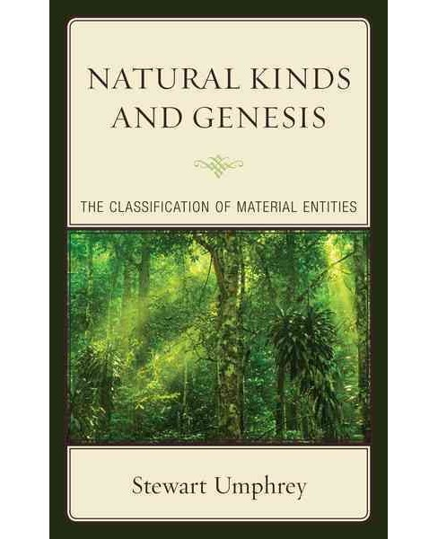 Natural Kinds and Genesis : The Classification of Material Entities (Hardcover) (Stewart Umphrey) - image 1 of 1