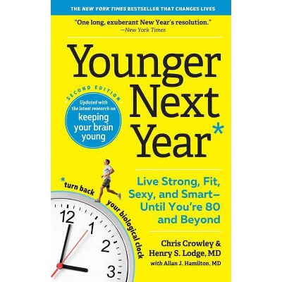Younger Next Year - 2nd Edition by  Chris Crowley & Henry S Lodge (Paperback)