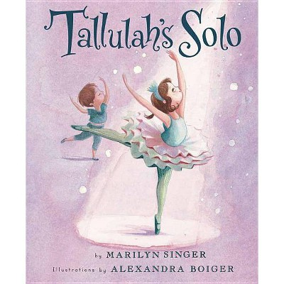 Tallulah's Solo - by  Marilyn Singer (Hardcover)
