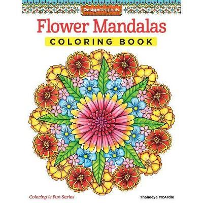 - Flower Mandalas Coloring Book - (Coloring Is Fun) By Thaneeya McArdle  (Paperback) : Target